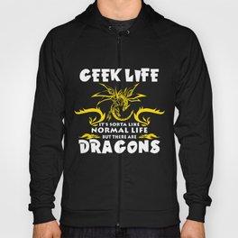 Dragons T-Shirt Funny Geek Life Like Normal Life Apparel Tee Hoody