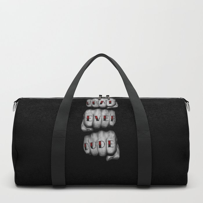 WHAT EVER DUDE / Photograph of grungy fists with tattooed knuckles Duffle Bag