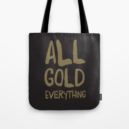 All gold! Tote Bag