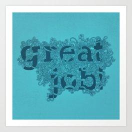 Great Job Art Print