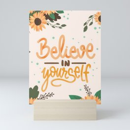 Believe In Yourself Mini Art Print