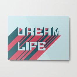 Dream Life Metal Print