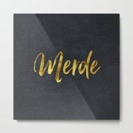 Merde gold foil text Metal Print