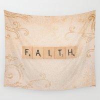 faith Wall Tapestries featuring Have Faith by Sparrow House Photography