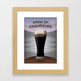 Drink Of Champions (Stout) Framed Art Print