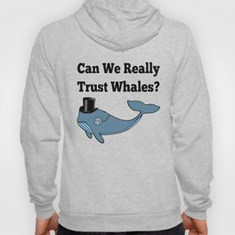 Can We Really Trust Whales? Hoody