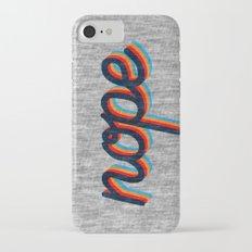 Nope Slim Case iPhone 7