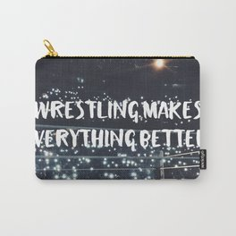 Wrestling Makes Everything Better Carry-All Pouch