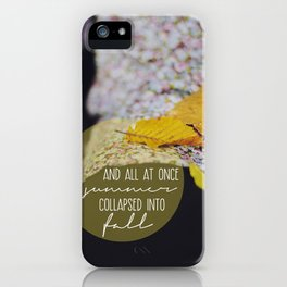 summer collapsed into fall iPhone Case