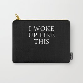 I Woke Up Like This Morning Grouch Carry-All Pouch
