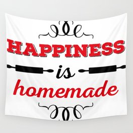 Happiness is homemade Wall Tapestry