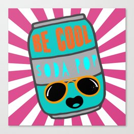 Be Cool Soda Pop Canvas Print
