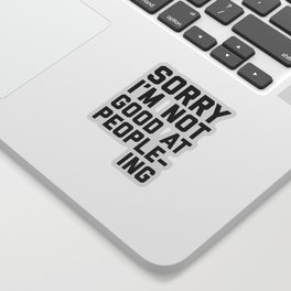 Not Good At People-ing Funny Quote Sticker