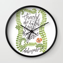Though She Be But Little... Wall Clock