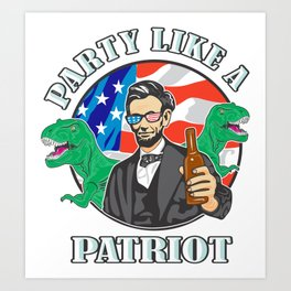 Party Like a Patriot Abe Lincoln Art Print