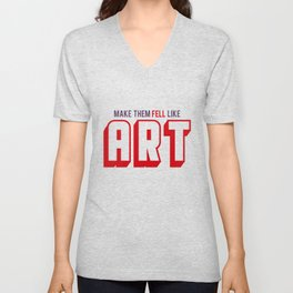 Make the feel like Art Unisex V-Neck