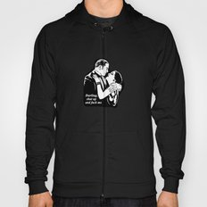 Darling, shut up and fuck me. Hoody