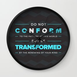 Don't Conform - Romans 12:2 Wall Clock
