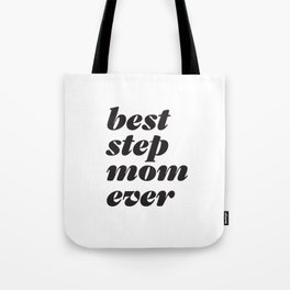 Best Stepmom Ever Headline Tote Bag