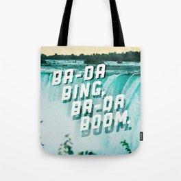 Ba-da Bing, Ba-da Boom. Tote Bag