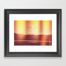 Be Fearless Framed Art Print