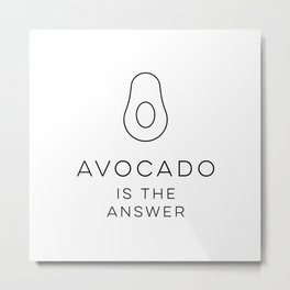 Avocado Is The Answer Metal Print