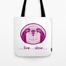 Live Slow Pink Tote Bag