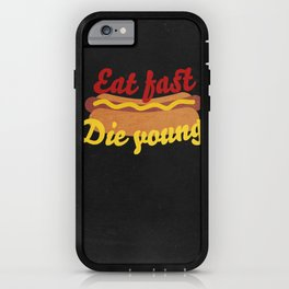 Eat Fast Die Young iPhone Case
