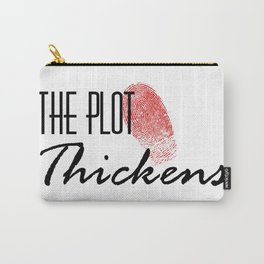 The Plot Thickens Carry-All Pouch