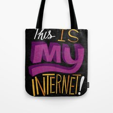 This is MY Internet! Tote Bag
