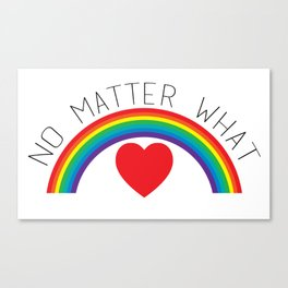 No Matter What Canvas Print