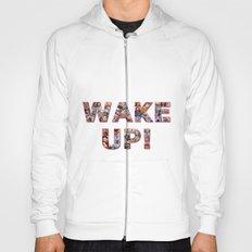 WAKE UP!  Hoody