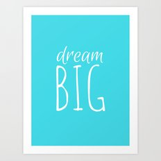 Dream big (blue) Art Print