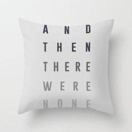 And Then There Were None Throw Pillow