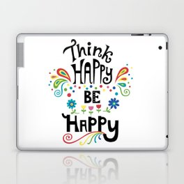 Think Happy Be Happy Laptop & iPad Skin