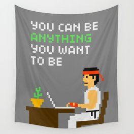 Pixelvana - You can be anything you want to be Wall Tapestry