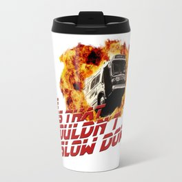 The bus that couldn't slow down Travel Mug