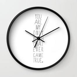 You're My Only Wish That Ever Came True Wall Clock