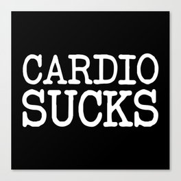 Cardio Sucks Gym Quote Canvas Print
