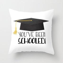 You've Been Schooled! Throw Pillow
