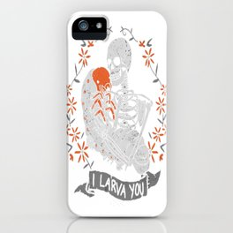 I Larva You iPhone Case