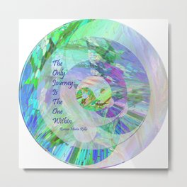 The Only Journey Is The One Within / Rilke Metal Print