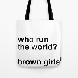 who run the world? brown girls. (white version) Tote Bag