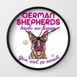 GERMAN SHEPHERDS MAKE ME HAPPY YOU NOT SO MUCH Wall Clock