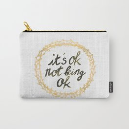 It's ok not being ok Carry-All Pouch