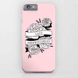 lazy perfectionist iPhone Case