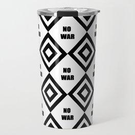 no war - rebel, wild,prohibition,peace,pacifism,weapon, military.militar. Travel Mug