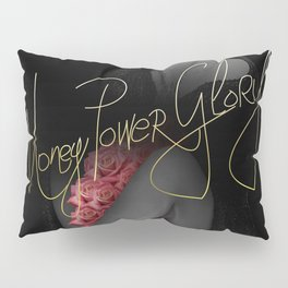 Money Power Glory Pillow Sham