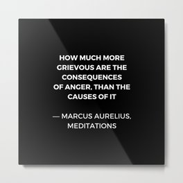 Stoic Wisdom Quotes - Marcus Aurelius Meditations -  on anger Metal Print