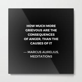 Stoic Wisdom Quotes - Marcus Aurelius Meditations -  on anger Metal Print